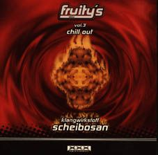 Fruity´s Vol. 3 - Chill Out - Klangwirkstoff Scheibosan